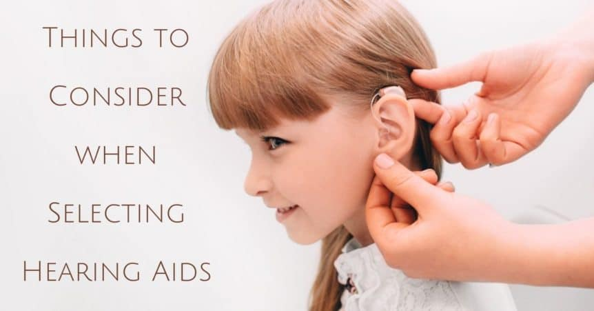 Thing to Consider When Selecting Hearing Aids