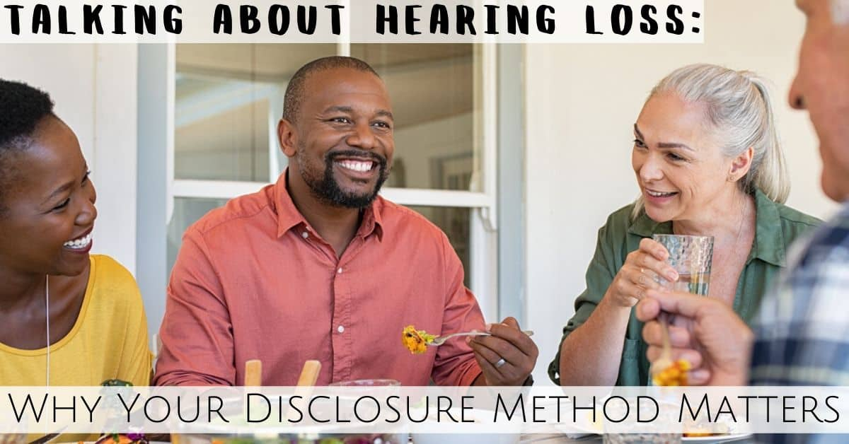 Why Hearing Loss Disclosure Matters