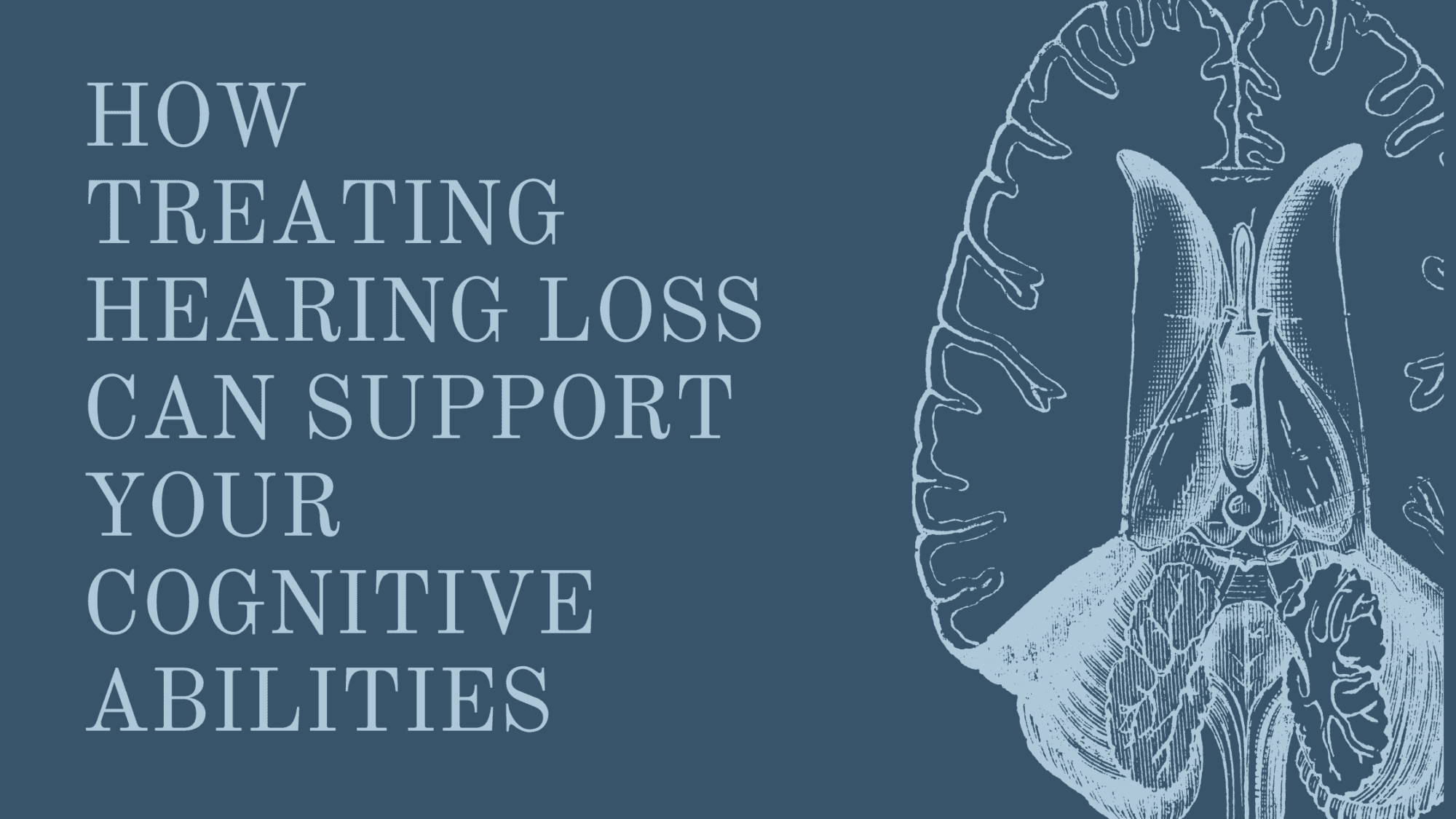 How Treating Hearing Loss Can Support Your Cognitive Abilities