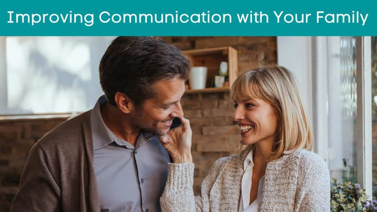 Improving Communication with Your Family